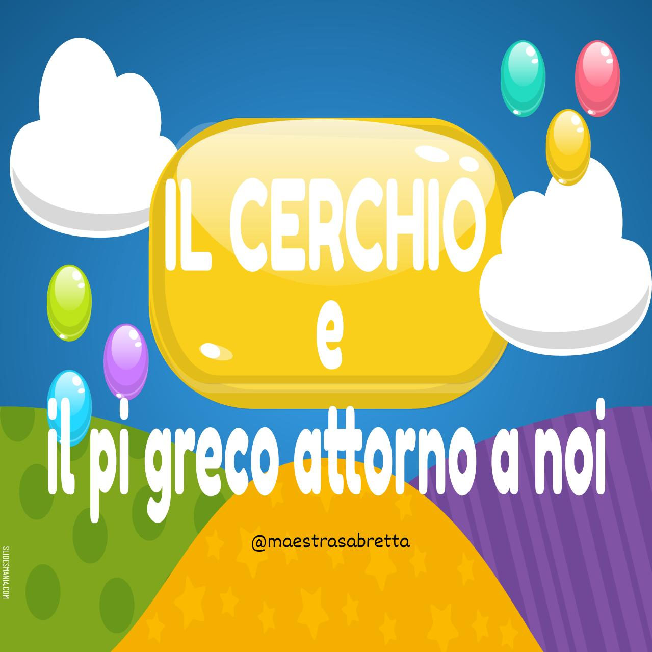 IL CERCHIO E IL PI GRECO italiano-arte-storia.pptx